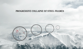 PROGRESSIVE COLLAPSE OF STEEL FRAMES