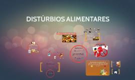 Copy of DISTÚRBIOS ALIMENTARES