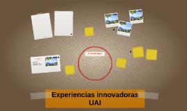 Experiencias innovadoras UAI