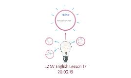 L2 SV English Lesson 17