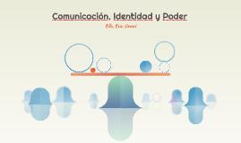 Comunicación, Identidad y Poder