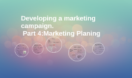 Developing a Marketing Campaign Part 4 Marketing Planing