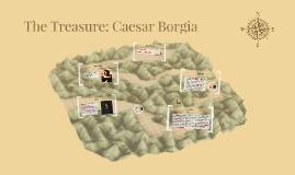 The Treasure: Caesar Borgia