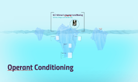 B.F. Skinner's Operant Conditioning