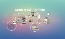 Grade 9 IBT Portfolio