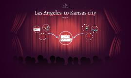 Las Angeles  to Kansas city