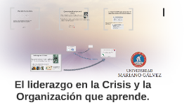 El liderazgo en la Crisis y la Organización que aprende.
