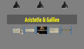 Aristotle & Galileo