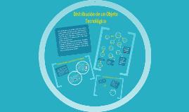 Copy of Distribución de un Objeto Tecnológico