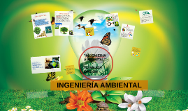 Copy of INGENIERIA AMBIENTAL :)