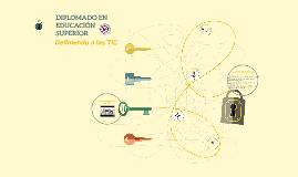 Copy of DIPLOMADO EN EDUCACIÓN SUPERIOR