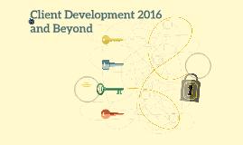 Client Development 2016