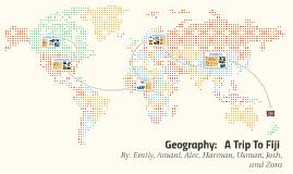 Geography:   A Trip To Fiji