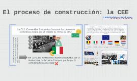 El proceso de construcción: la CEE