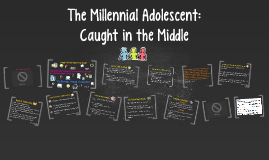 The Millenial Adolescent