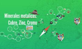Copy of Minerales metalicos: Cobre, Zinc, Cromo