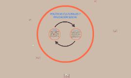 POLÍTICAS CULTURALES Y EDUCACIÓN SOCIAL
