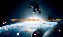 Copy of GRAVITAÇÃO UNIVERSAL – A LEI DE NEWTON
