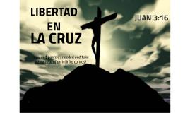 Libertad en la Cruz