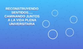 RECONSTRUYENDO SENTIDOS….