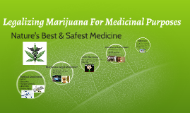 Copy of Legalizing Marijuana For Medicinal Purposes