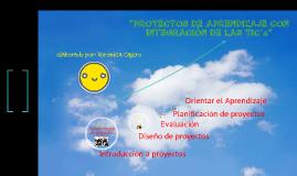 Copy of PROYECTOS DE APRENDIZAJE CON INTEGRACIÓN DE LAS TIC`S