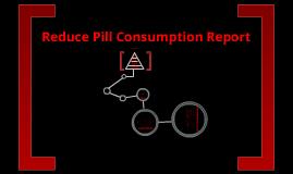 Reduce Illegal Pill Consumption Report