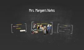 Mrs. Morgan's Notes