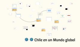 Chile en un Mundo global