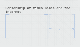 Censorship of Video Games and the Internet