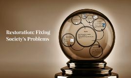 Restoration: Fixing Society's Problems