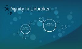 Dignity In Unbroken