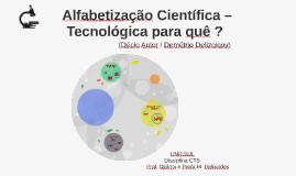 Copy of         Alfabetização Científica –