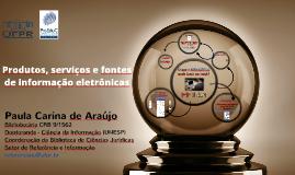2015 Produtos, serviços e fontes de informação disponibilizadas  pela Biblioteca de Ciências Jurídicas do SiBi/UFPR