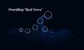 "Providing ""Real News"""