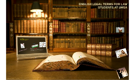 ENGLISH LEGAL TERMS FOR LAW STUDENTS AT UMSA