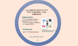 Las Cajas de ahorros en el  Perú: Caja Piura - Caja Cajamarc