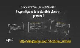 Copy of GeoGebra: Un soutien dans l'apprentissage de la géométrie pl