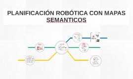 PLANIFICACIÓN ROBÓTICA CON MAPAS SEMANTICOS