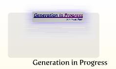 Generation in Progress