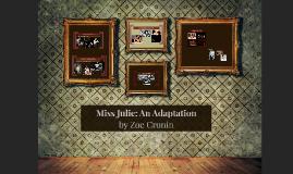 Miss Julie: An Adaptation