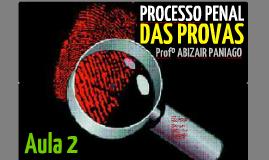 DAS PROVAS NO PROCESSO PENAL - Aula 2