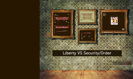 Liberty VS Security/Order