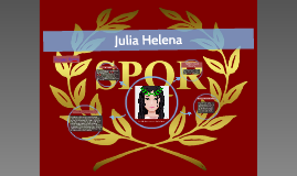 Roman Politician Project: Julia Helena