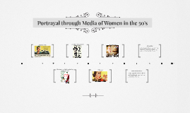 Portrayal through Media of Women in the 50's Media