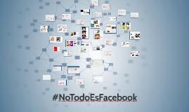 # No todo es Facebook (r)