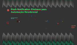 Push Notification Firebase para Automação Residencial
