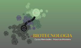BIOTECNOLOGIA - Carlos Hernandez