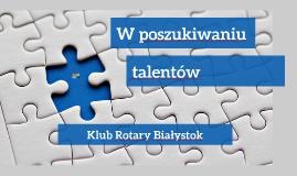 """Projekt Klubu Rotary Białystok """"W poszukiwaniu talentów"""""""
