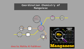 Copy of Coordination Chemistry of Manganese
